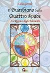 Il Guardiano delle Quattro Spade: La Regina degli Elementi - Lidia Gentile