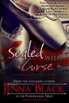 Sealed with a Curse - Jenna Black