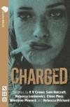 Charged by E. V. Crowe (2010-11-11) - E. V. Crowe; Sam Holcroft; Rebecca Lenkiewicz; Chloe Moss; Winsome Pinnock; Rebecca Prichard;