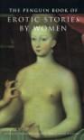 The Penguin Book Of Erotic Stories By Women - A. Susan Williams, Richard Glyn Jones