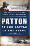 Patton at the Battle of the Bulge: How the General's Tanks Turned the Tide at Bastogne - Leo Barron