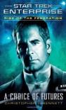 Star Trek: Enterprise: Rise of the Federation: A Choice of Futures by Bennett, Christopher L. (2013) Mass Market Paperback - Christopher L. Bennett