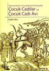 Ortaçağ Sonları ve Yeniçağ Başlarında Avrupa'da Çocuk Cadılar ve Çocuk Cadı Avı - Haydar Akın