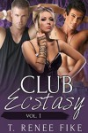 Club Ecstasy Vol. 1 - T. Renee Fike
