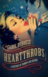 Heartthrobs: A History of Women and Desire - Carol Dyhouse