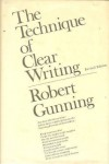 The Technique of Clear Writing. - Robert Gunning