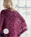 Seamless Crochet: Techniques and Designs for Join-As-You-Go Motifs - Kristin Omdahl