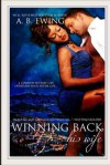 Winning Back His Wife - A.B. Ewing