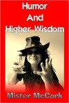 Humor and Higher Wisdom - Mister McCork