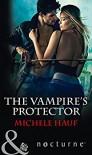 The Vampire's Protector - Michele Hauf