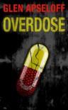 Overdose - Glen Apseloff