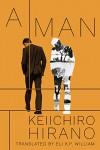A Man - Keiichirō Hirano, Eli  K. P. William