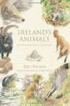 Ireland's Animals: Myths, Legends & Folklore - Niall Mac Coitir