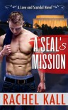 A SEAL's Mission - Rachel Kall