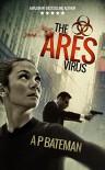 The Ares Virus - A P BATEMAN