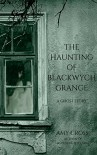 The Haunting of Blackwych Grange - Amy Cross
