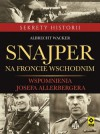 Snajper na froncie wschodnim. Wspomnienia Josefa Allerbergera - Albrecht Wacker, Jacek Falkowski