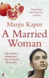 A Married Woman. Manju Kapur - Manju Kapur
