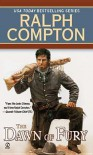 The Dawn of Fury (Trail of the Gunfighter, #1) - Ralph Compton