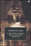 I grandi saggi dell'Antico Egitto - M. Cennamo, Rolando M.A. Roque-Malherbe, Christian Jacq