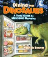 Dining With Dinosaurs: A Tasty Guide to Mesozoic Munching - Hannah Bonner