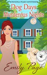 Dog Days Murderous Nights: Winnona Peaks Mysteries Book 1 - Emily Page