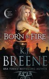 Born in Fire (Fire and Ice Trilogy Book 1) - K.F. Breene