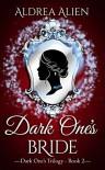 Dark One's Bride (Dark One's Trilogy #2) - Aldrea Alien