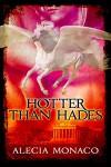 Hotter Than Hades - Alecia Monaco