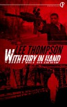 With Fury In Hand - Lee  Thompson