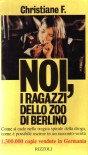 L- NOI RAGAZZI DELLO ZOO DI BERLINO - CHRISTIANE F. - RIZZOLI--- 1983- B- ZCS293 - CHRISTIANE F.