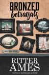 Bronzed Betrayals - Ritter Ames