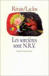 Les Sorcières Sont N.R.V - Yak Rivais, Michel Laclos
