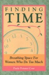 Finding Time: Survival Tips for Women Who Do Too Much - Paula Peisner-Coxe