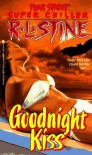 Goodnight Kiss - R.L. Stine