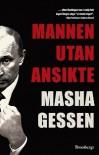 Mannen utan ansikte - Masha Gessen, Nille Lindgren