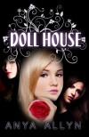 Dollhouse (Dollhouse, #1) - Anya Allyn