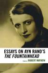Essays on Ayn Rand's the Fountainhead - Robert Mayhew