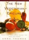 The New Vegetarian Epicure: Menus--with 325 all-new recipes--for family and friends - Anna Thomas, Rodica Prato