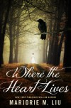 Where the Heart Lives - Marjorie M. Liu