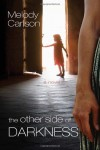 The Other Side of Darkness - Melody Carlson