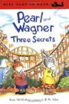 Pearl and Wagner: Three Secrets - Kate McMullan, Janet Allison Brown, R.W. Alley