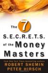 The Seven S.E.C.R.E.T.S. of the Money Masters - Robert Shemin