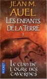 Le clan de l'ours des cavernes (Les enfants de la Terre, #1) - Jean M. Auel