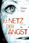 Im Netz der Angst - Eileen Carr