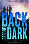Back Before Dark - Tim Shoemaker
