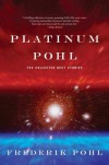 Platinum Pohl: The Collected Best Stories - Frederik Pohl