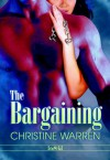The Bargaining - Christine Warren