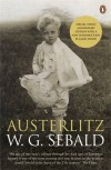 Austerlitz - W.G. Sebald, Anthea Bell, James    Wood