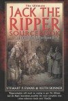 The Ultimate Jack the Ripper Sourcebook - Stewart P. Evans, Keith Skinner